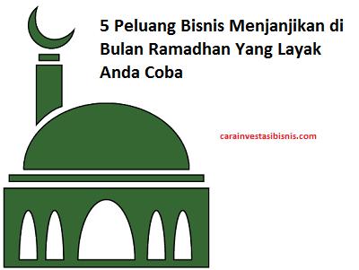 Bisnis Yang Menjanjikan Di Bulan Ramadhan